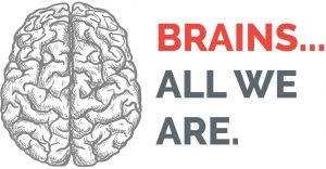 Brains... All we are.